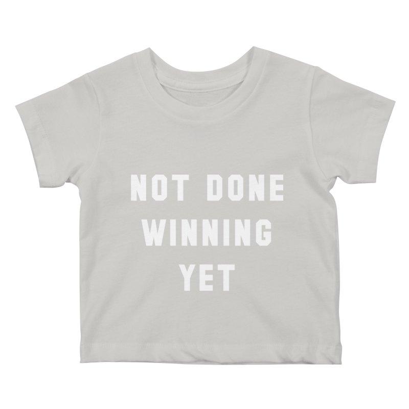 NOT DONE WINNING YET Kids Baby T-Shirt by USA WINNING TEAM™