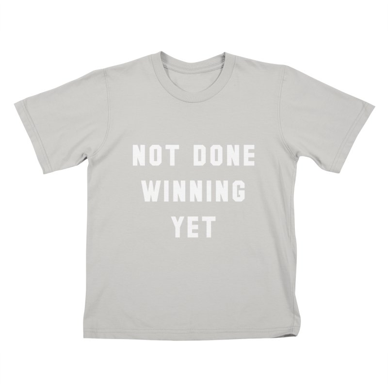 NOT DONE WINNING YET Kids T-Shirt by USA WINNING TEAM™