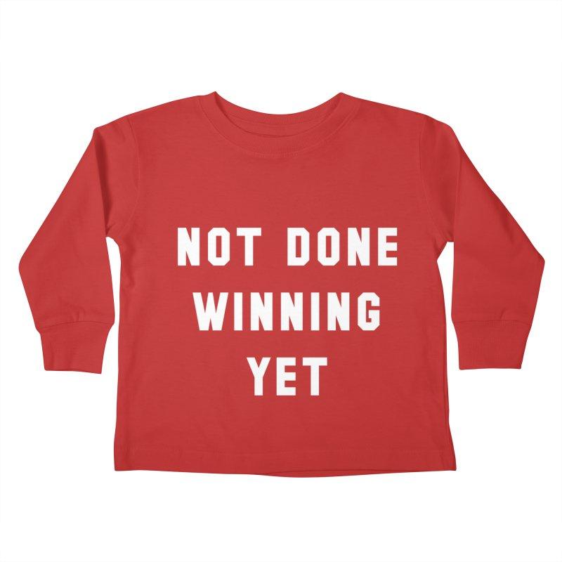 NOT DONE WINNING YET Kids Toddler Longsleeve T-Shirt by USA WINNING TEAM™
