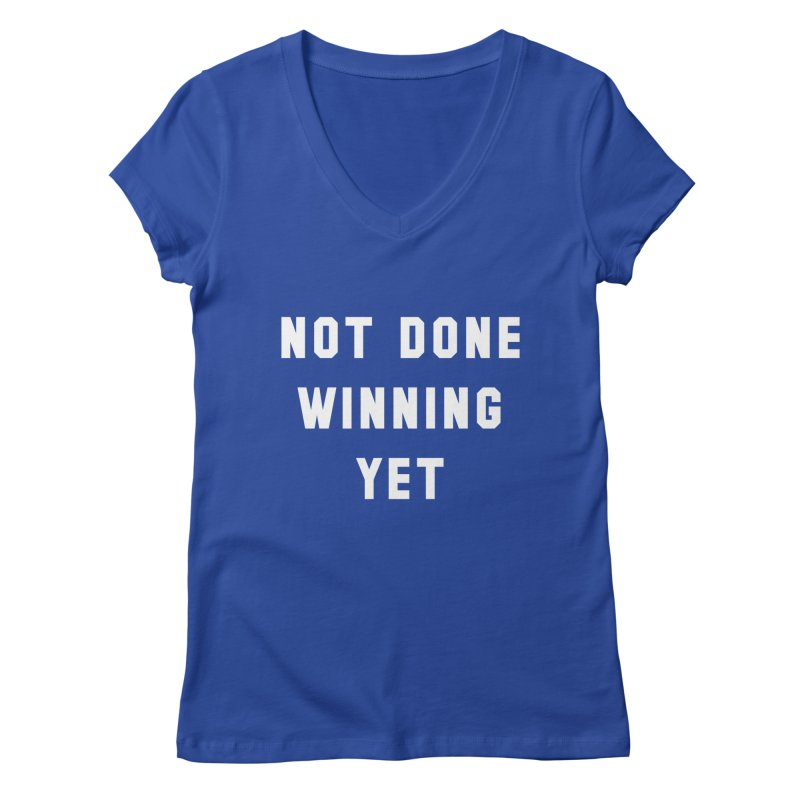 NOT DONE WINNING YET Women's Regular V-Neck by USA WINNING TEAM™