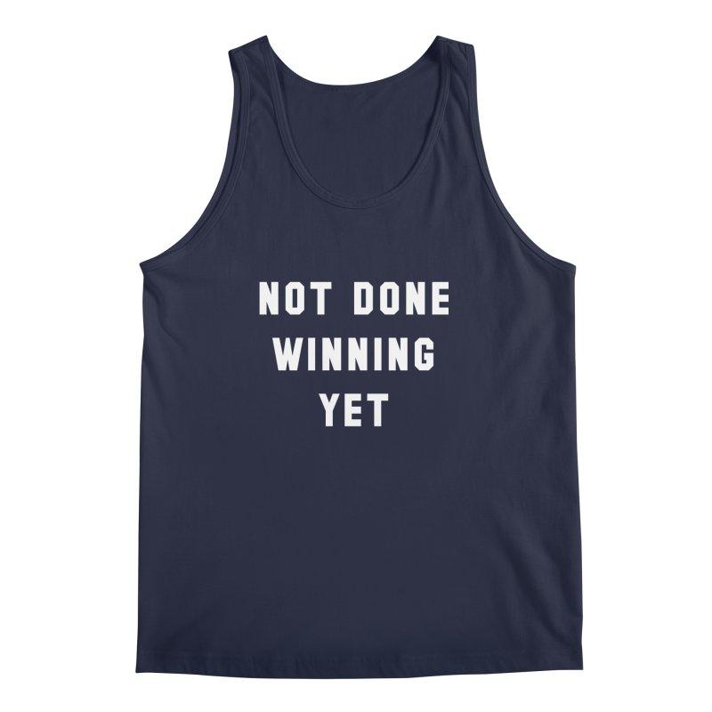 NOT DONE WINNING YET Men's Tank by USA WINNING TEAM™