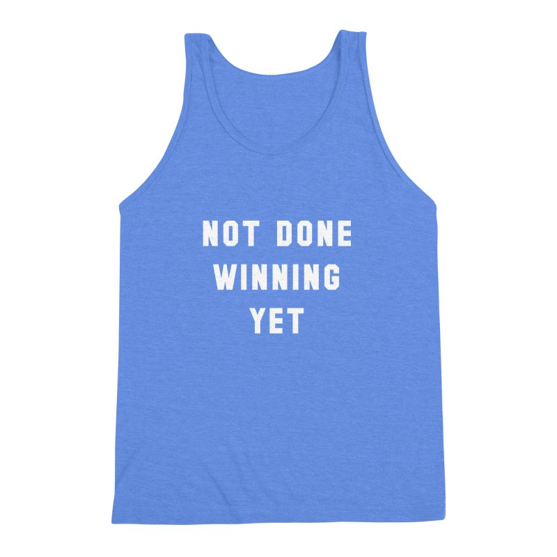 NOT DONE WINNING YET Men's Triblend Tank by USA WINNING TEAM™