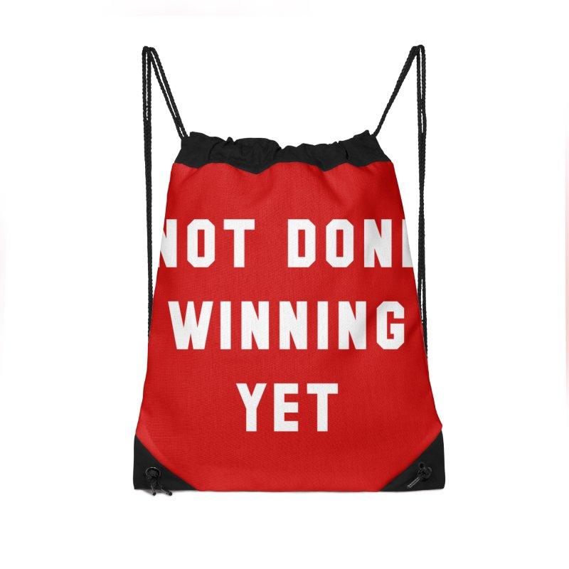 NOT DONE WINNING YET Accessories Drawstring Bag Bag by USA WINNING TEAM™