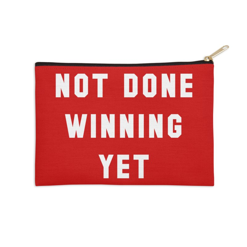 NOT DONE WINNING YET Accessories Zip Pouch by USA WINNING TEAM™