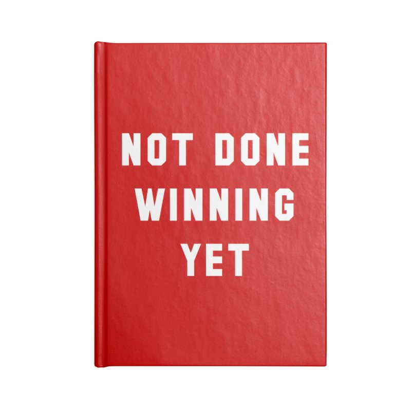 NOT DONE WINNING YET Accessories Notebook by USA WINNING TEAM™