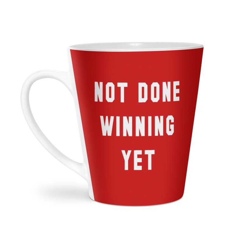 NOT DONE WINNING YET Accessories Latte Mug by USA WINNING TEAM™