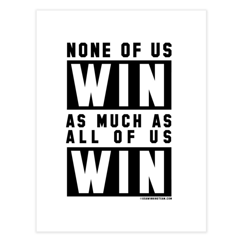 ALL OF US WIN Home Fine Art Print by USA WINNING TEAM™