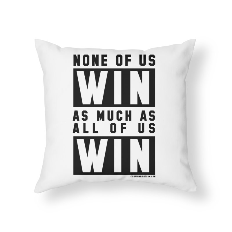ALL OF US WIN Home Throw Pillow by USA WINNING TEAM™