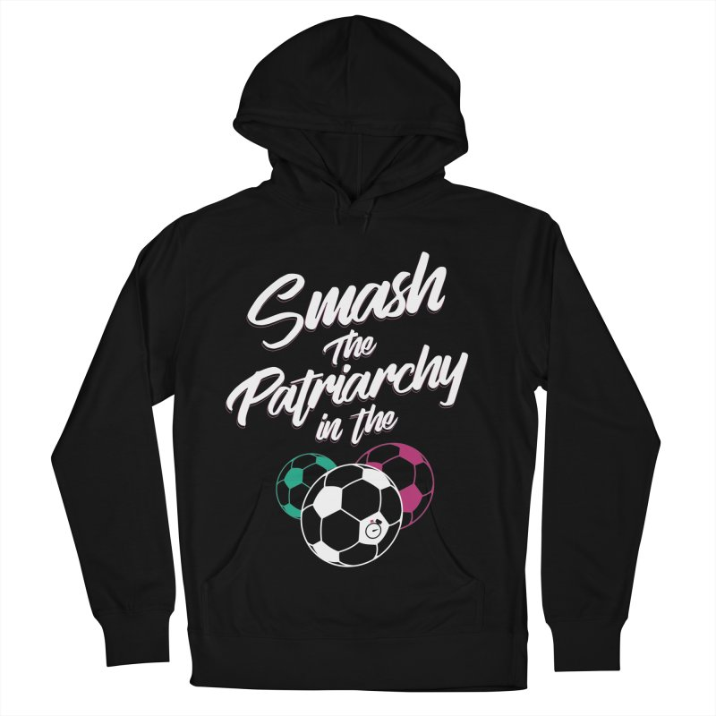 Smash the Patriarchy Women's French Terry Pullover Hoody by Unusual Efforts Merchandise and Prints