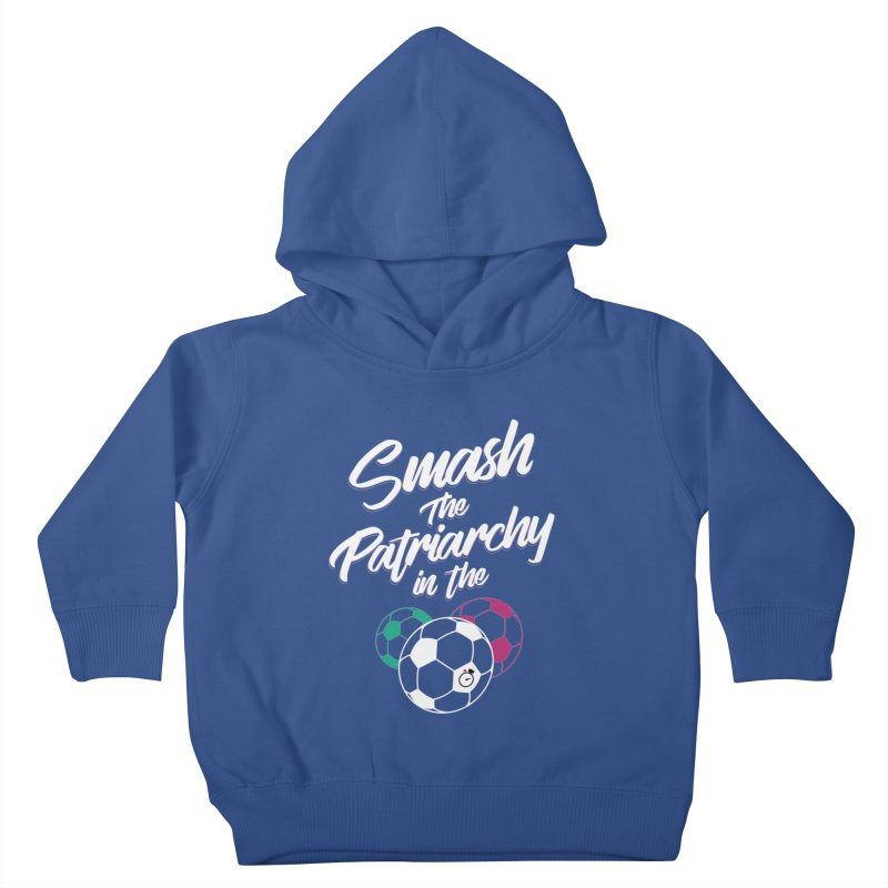 Smash the Patriarchy Kids Toddler Pullover Hoody by Unusual Efforts Merchandise and Prints