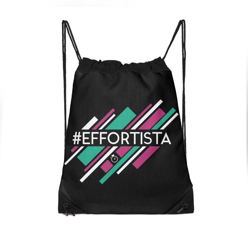 #Effortista Accessories Drawstring Bag Bag by Unusual Efforts Merchandise and Prints
