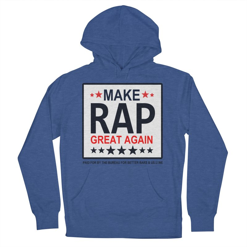 Make Rap Great Again  Men's French Terry Pullover Hoody by USUWE by Pugs Atomz