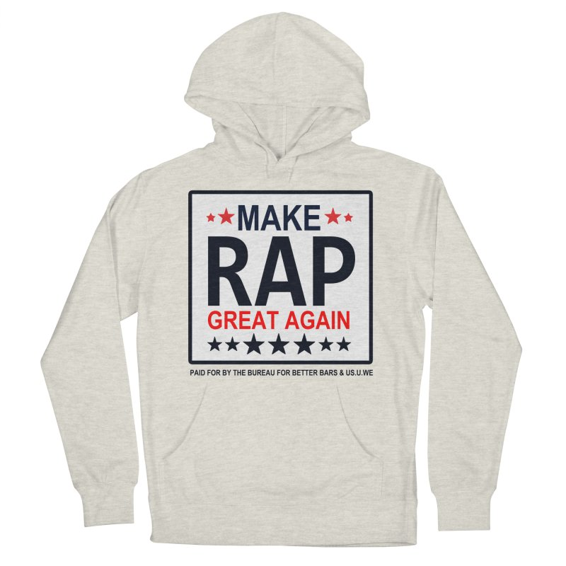 Make Rap Great Again  Men's Pullover Hoody by USUWE by Pugs Atomz