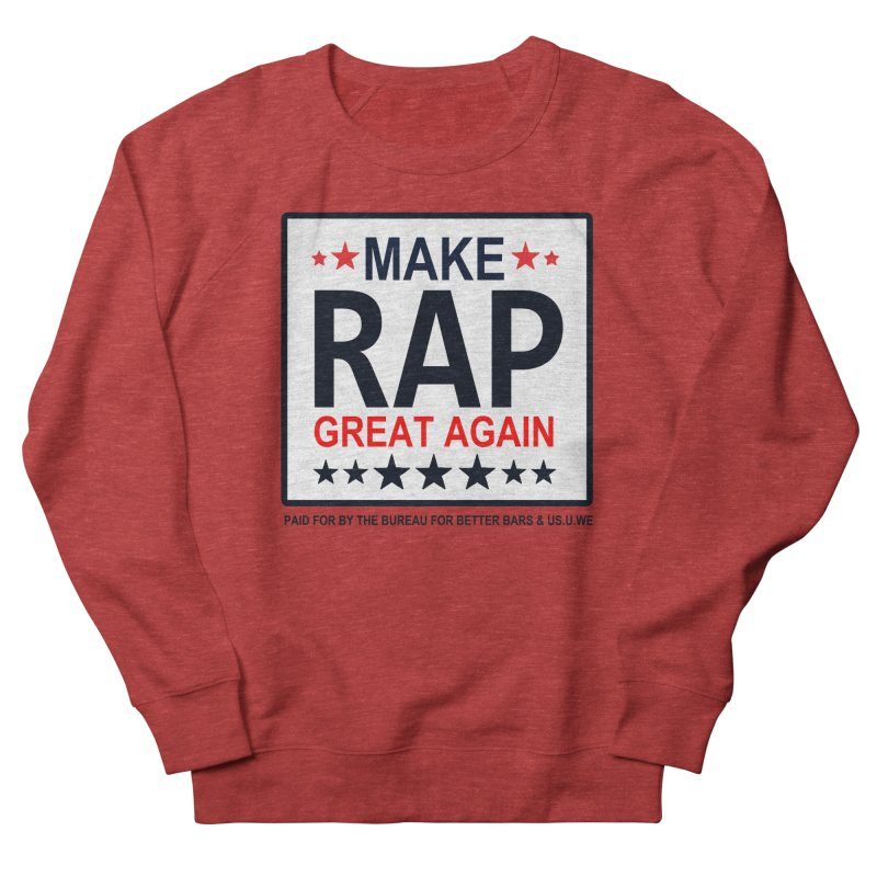 Make Rap Great Again  Men's French Terry Sweatshirt by USUWE by Pugs Atomz