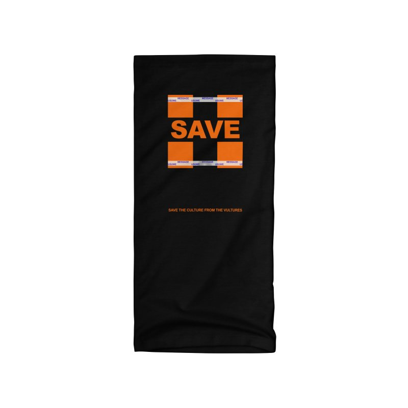 Save the culture from the vultures Accessories Neck Gaiter by USUWE by Pugs Atomz