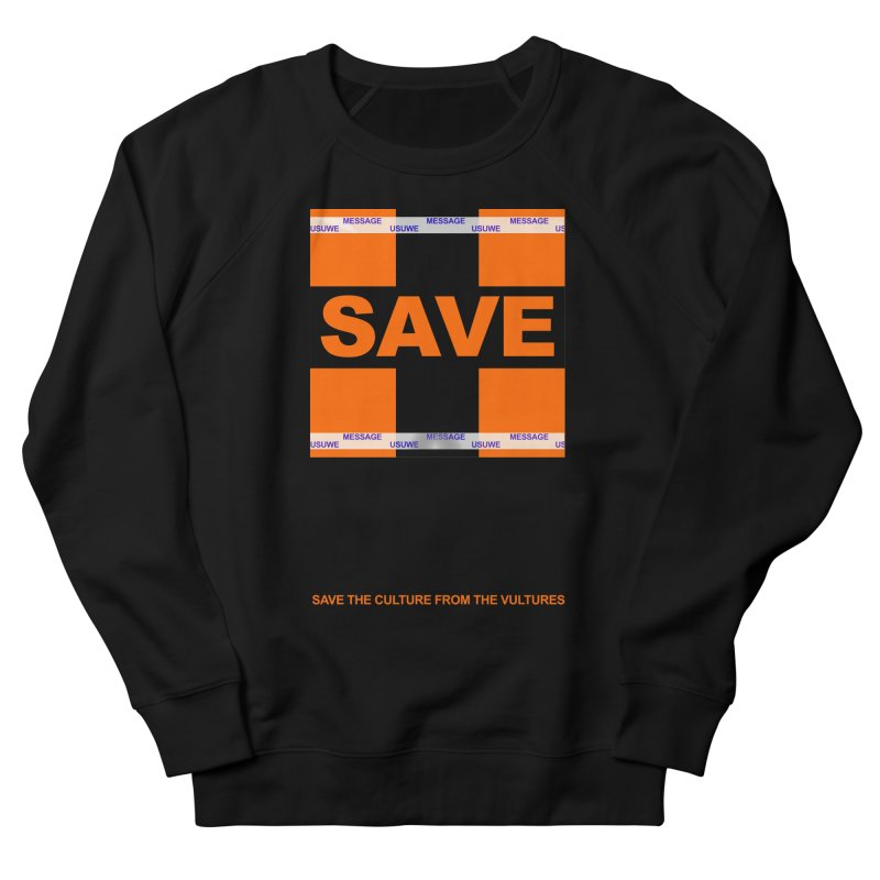 Save the culture from the vultures Men's French Terry Sweatshirt by USUWE by Pugs Atomz