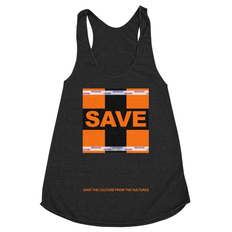 Save the culture from the vultures Women's Racerback Triblend Tank by USUWE by Pugs Atomz