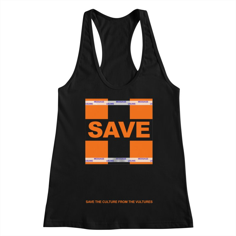 Save the culture from the vultures Women's Racerback Tank by USUWE by Pugs Atomz