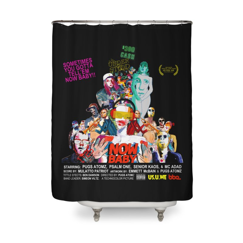 Now Baby Home Shower Curtain by USUWE by Pugs Atomz