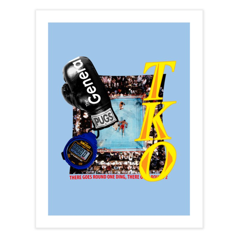 TKO Home Fine Art Print by USUWE by Pugs Atomz