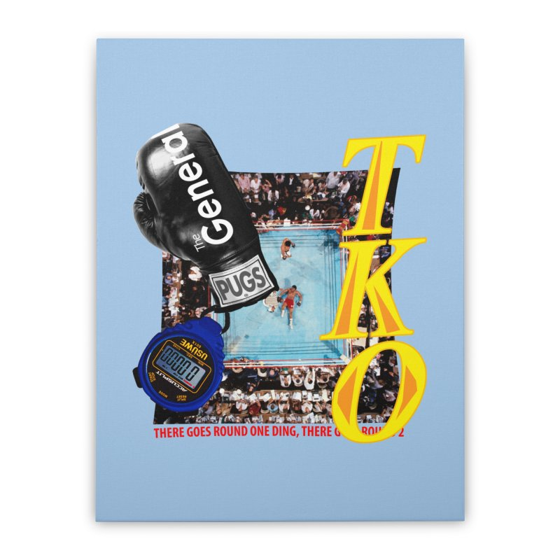TKO Home Stretched Canvas by USUWE by Pugs Atomz