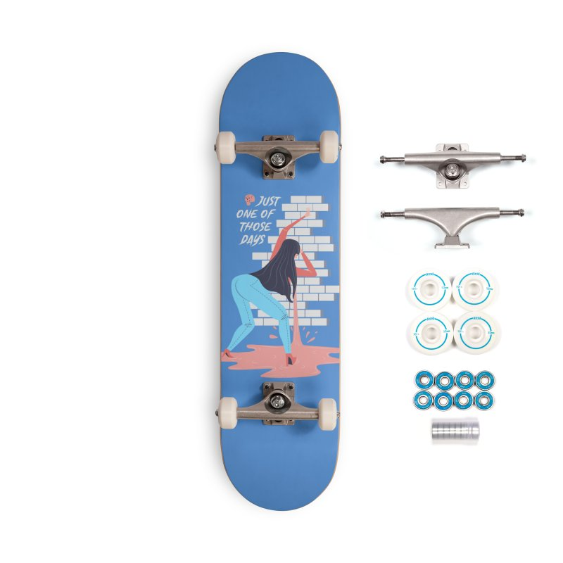 Just one of those days Accessories Skateboard by Utter Garbage Nonsense