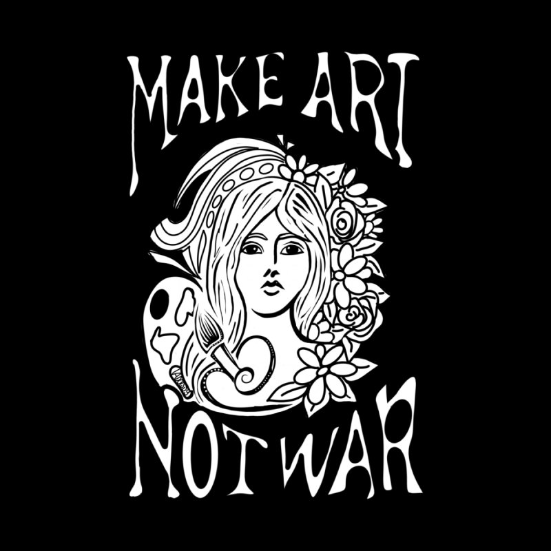 Make Art Not War by ValArtist's Shop