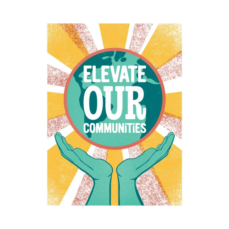 Elevate Our Communities Accessories Button by Threadless Values