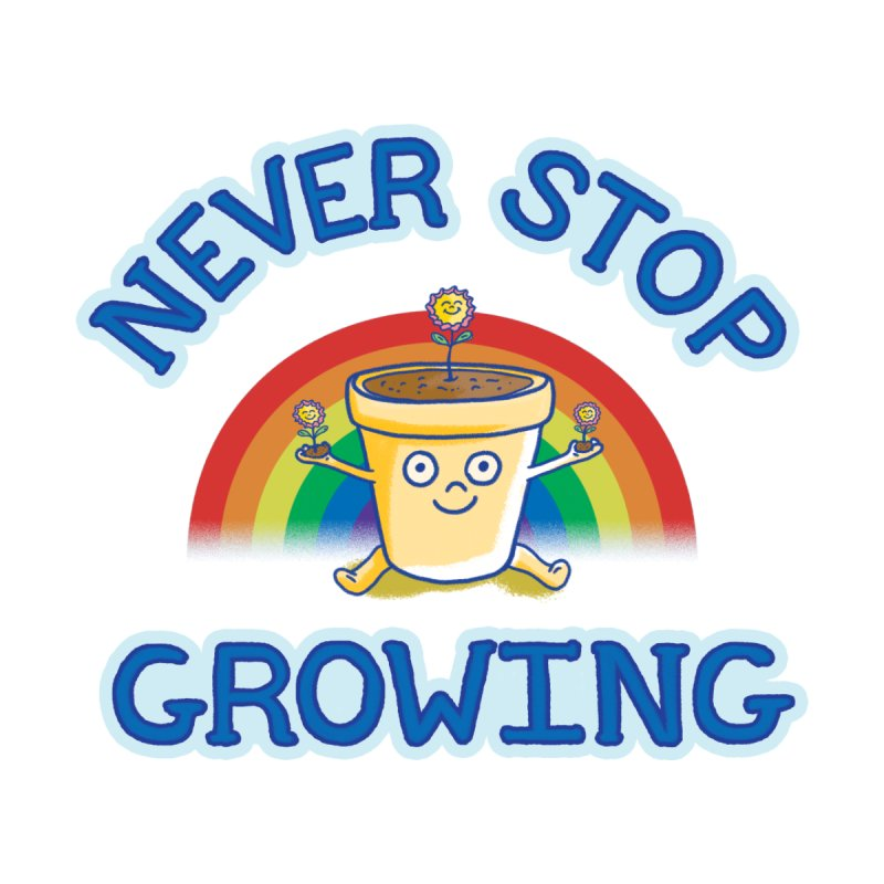 Never Stop Growing Kids Toddler T-Shirt by Threadless Values