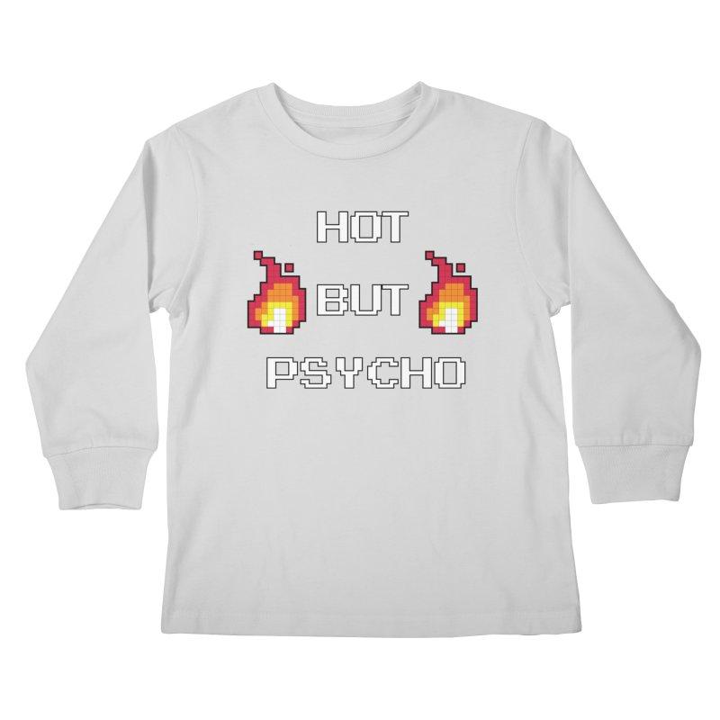 Hottie but Psycho Kids Longsleeve T-Shirt by Vamp Dearie