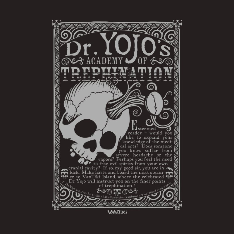 Dr. Yojo's Academy of Trephination Men's Triblend T-Shirt by VanTiki's Print Shack