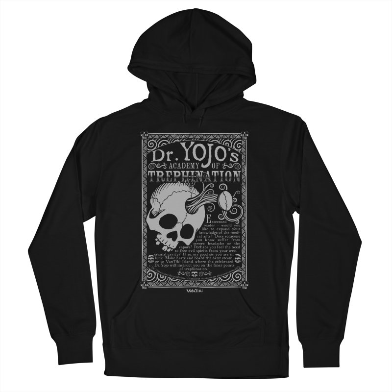 Dr. Yojo's Academy of Trephination Men's Pullover Hoody by VanTiki's Print Shack
