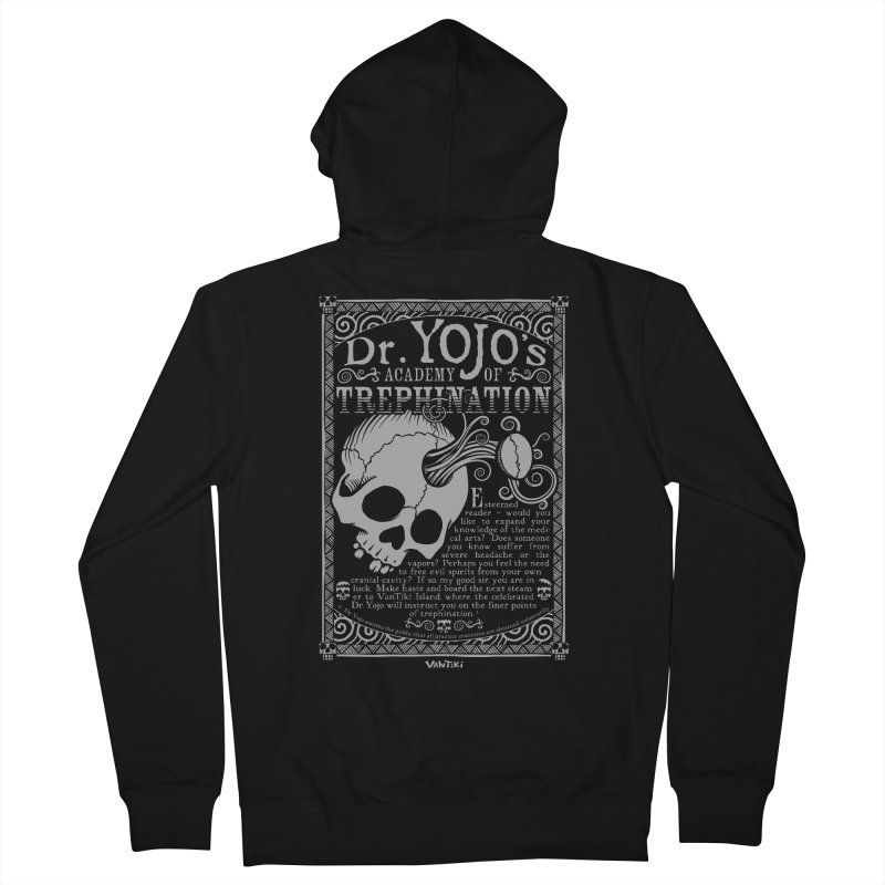 Dr. Yojo's Academy of Trephination Men's Zip-Up Hoody by VanTiki's Print Shack