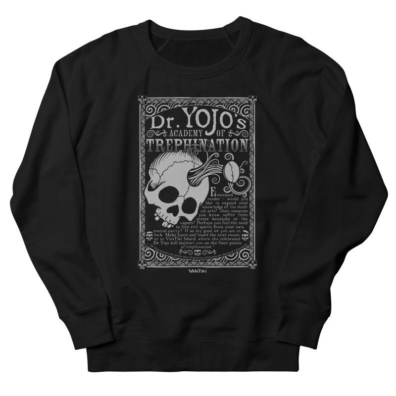 Dr. Yojo's Academy of Trephination Women's Sweatshirt by VanTiki's Print Shack
