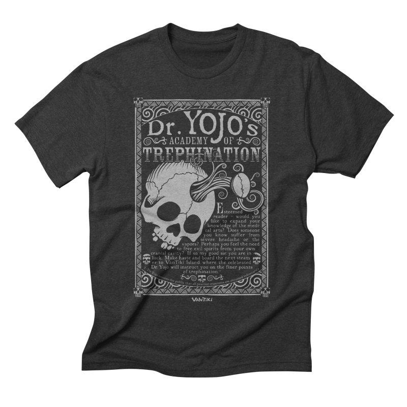 Dr. Yojo's Academy of Trephination Men's Triblend T-shirt by VanTiki's Print Shack