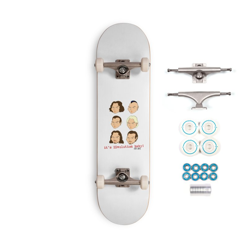 it's EDvolution baby! Accessories Skateboard by Vargas Toons Shop
