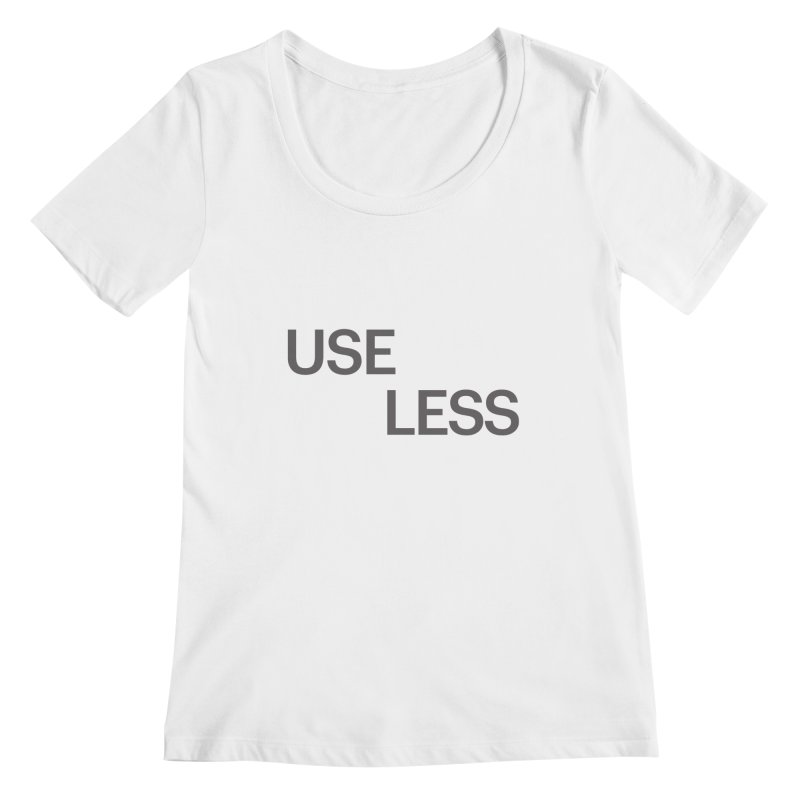 Useless Grayscale Women's Regular Scoop Neck by Variable Tees