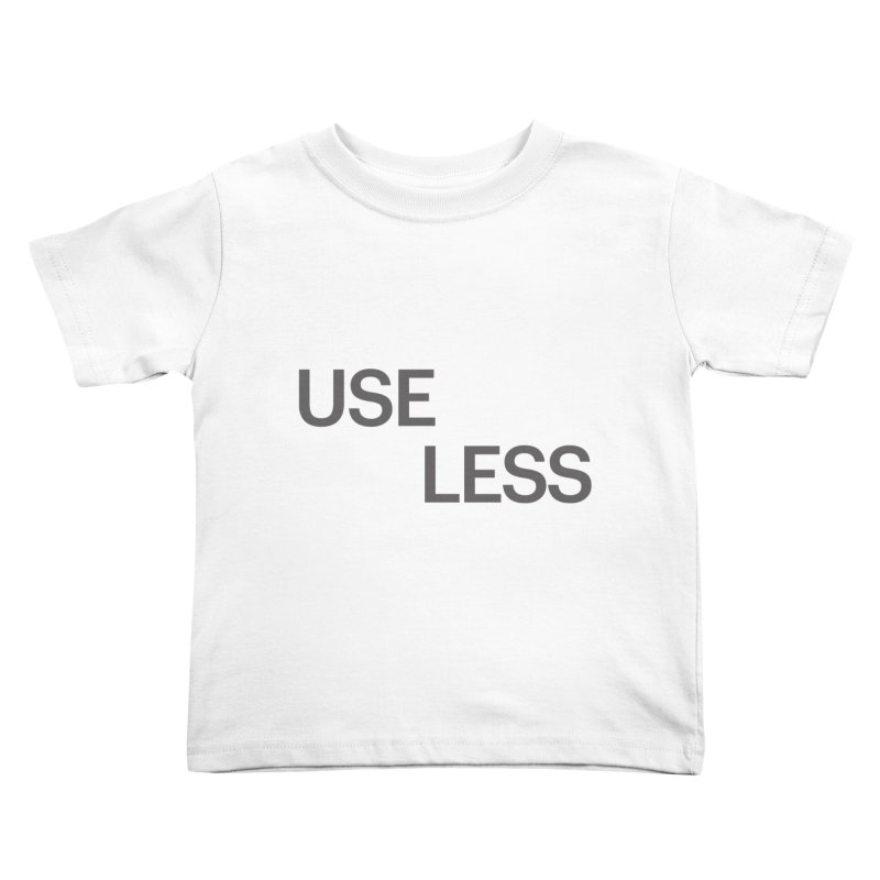 Useless Grayscale Kids Toddler T-Shirt by Variable Tees