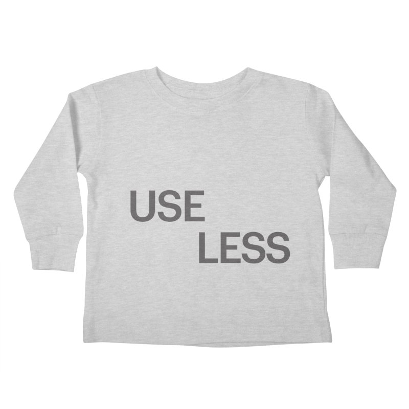 Useless Grayscale Kids Toddler Longsleeve T-Shirt by Variable Tees