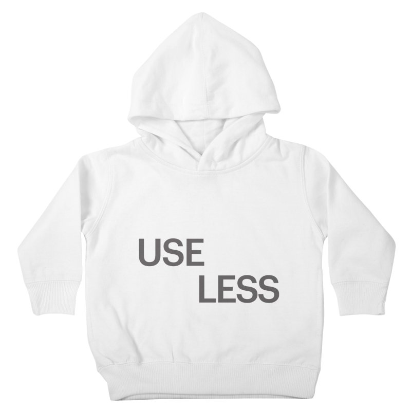 Useless Grayscale Kids Toddler Pullover Hoody by Variable Tees