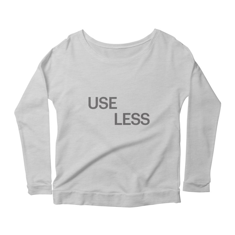 Useless Grayscale Women's Scoop Neck Longsleeve T-Shirt by Variable Tees