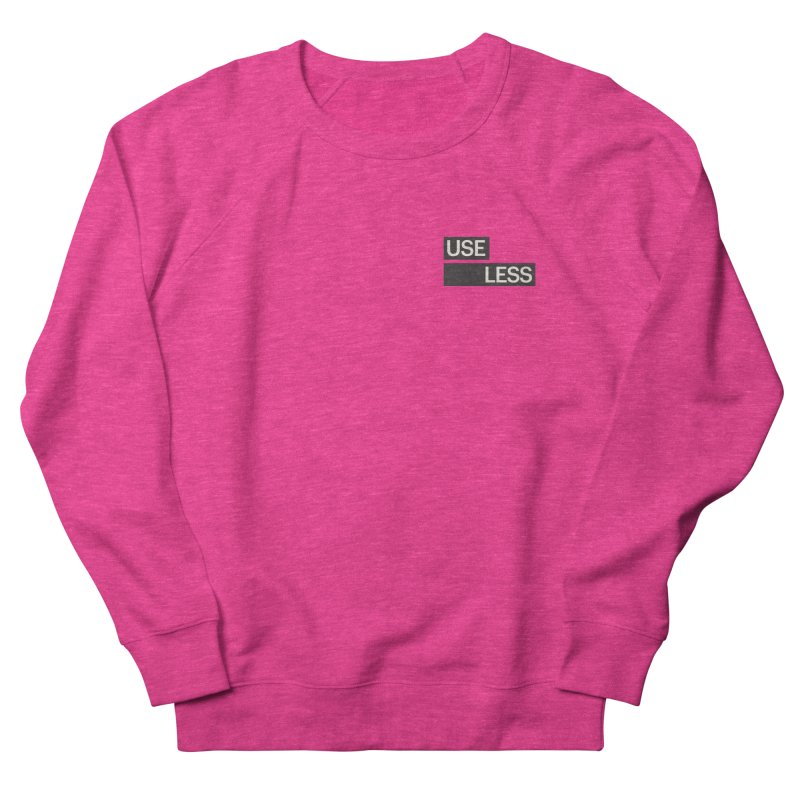 Useless Tag Women's French Terry Sweatshirt by Variable Tees