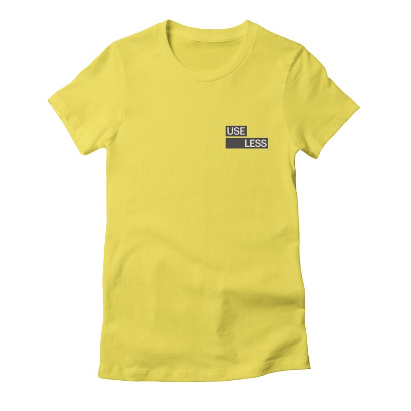 Useless Tag Women's Fitted T-Shirt by Variable Tees