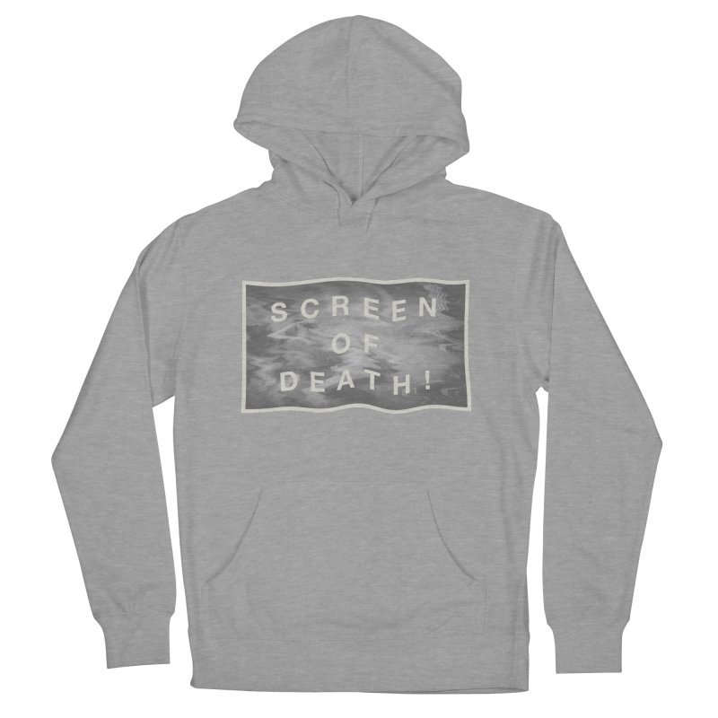 Screen of Death! Women's Pullover Hoody by Variable Tees