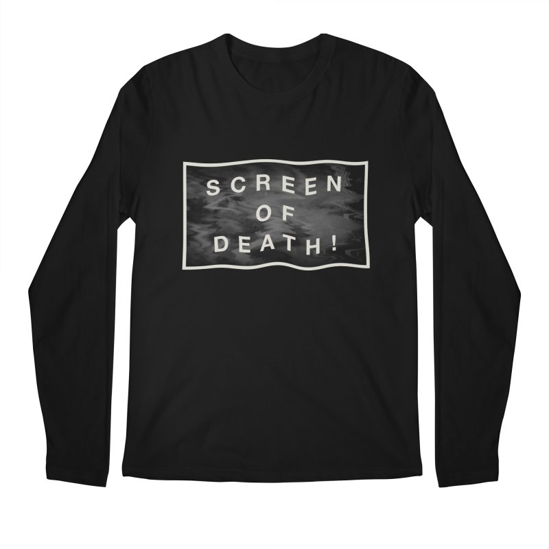 Screen of Death! Men's Regular Longsleeve T-Shirt by Variable Tees