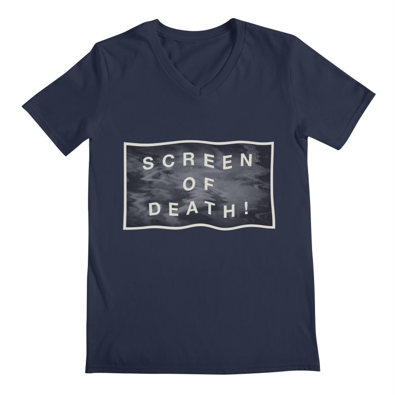 Screen of Death! Men's Regular V-Neck by Variable Tees