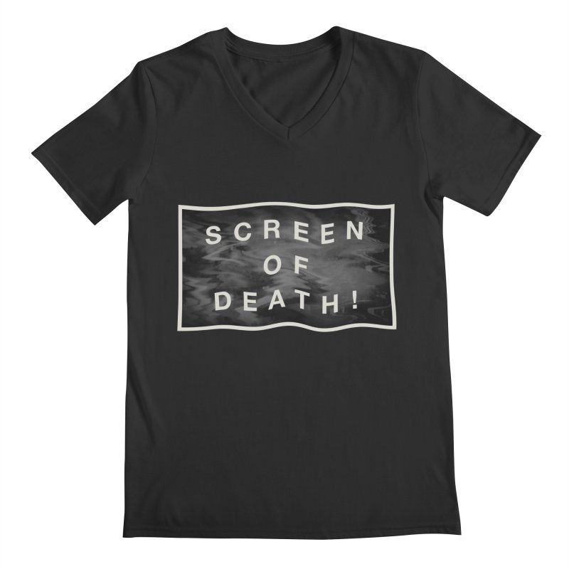 Screen of Death! Men's V-Neck by Variable Tees