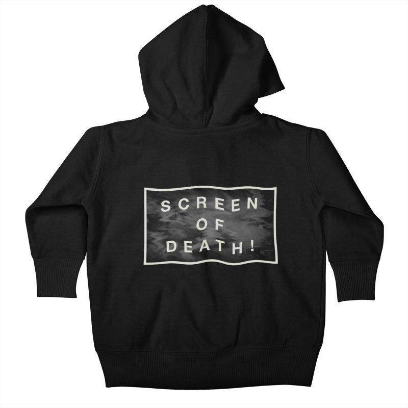 Screen of Death! Kids Baby Zip-Up Hoody by Variable Tees