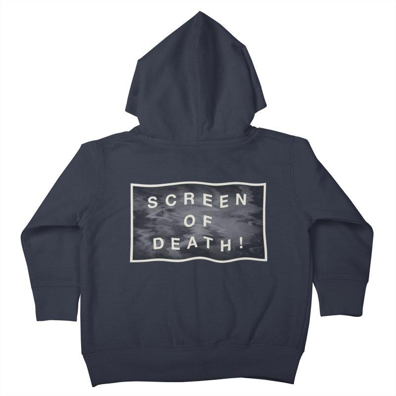 Screen of Death! Kids Toddler Zip-Up Hoody by Variable Tees