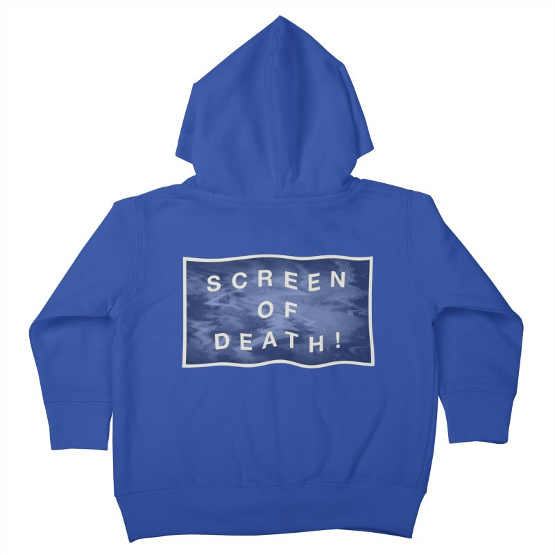 Screen of Death! Kids Toddler Zip-Up Hoody by Variable Tees